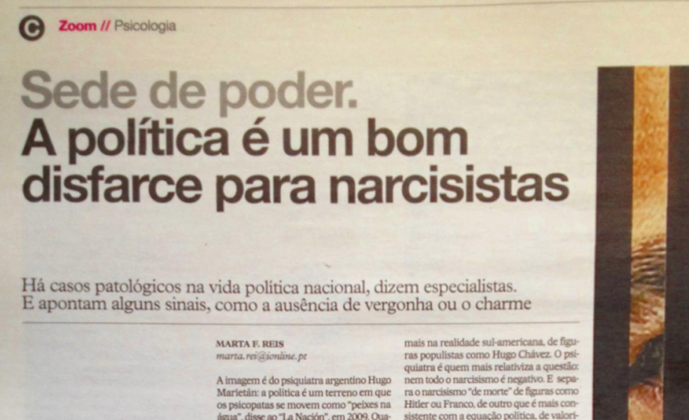 Jornal I: Sede de poder. A política é um bom disfarce para narcisismo
